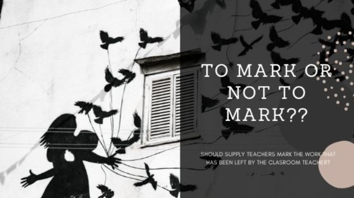 Should a Relief Teacher Mark the work that has been left?