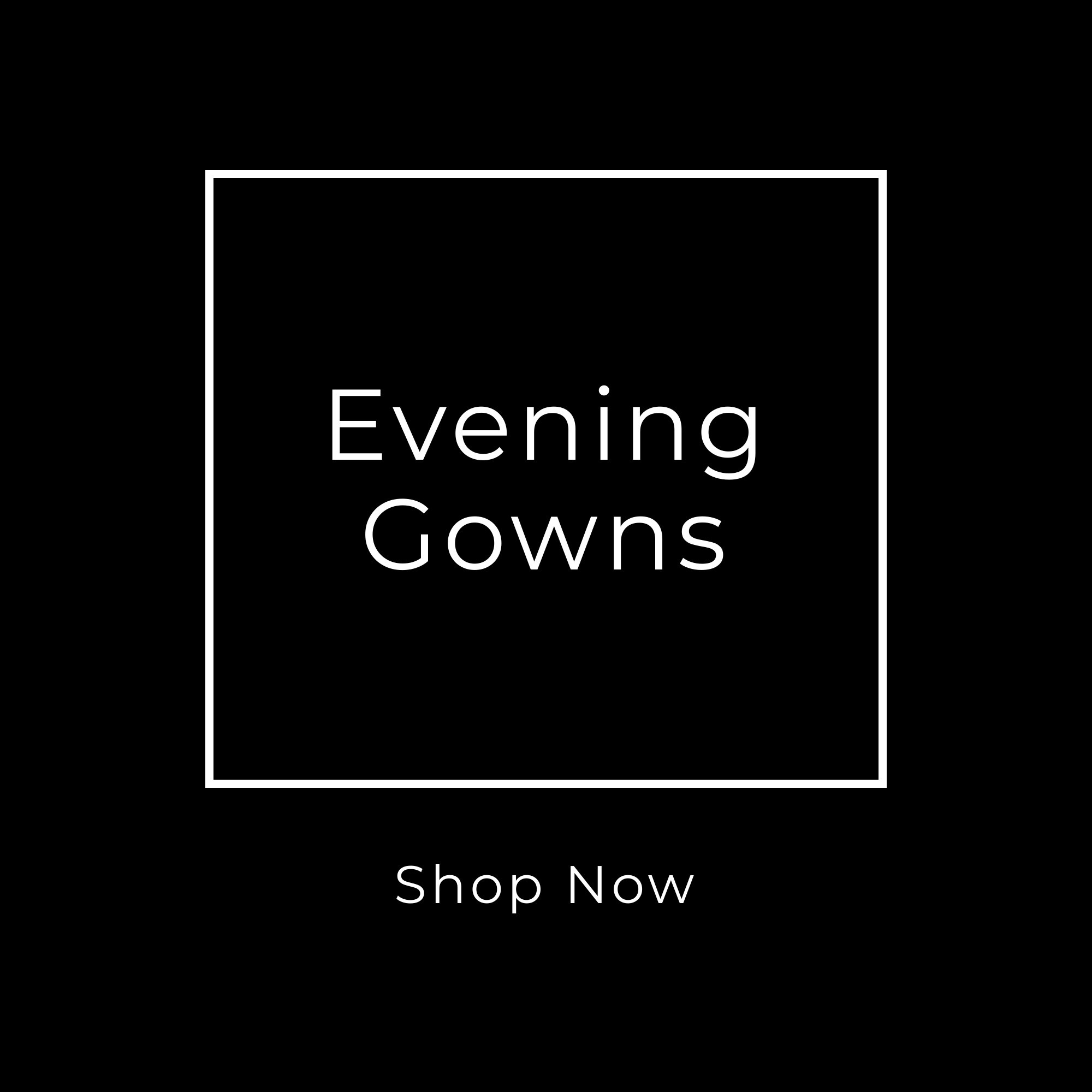 Evening Gowns