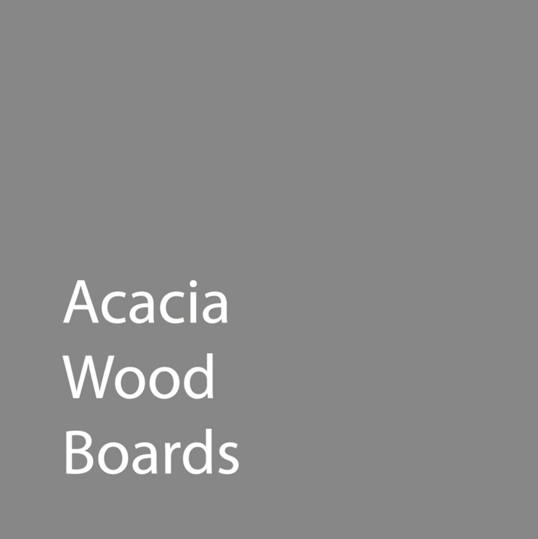 Acacia Wood Boards