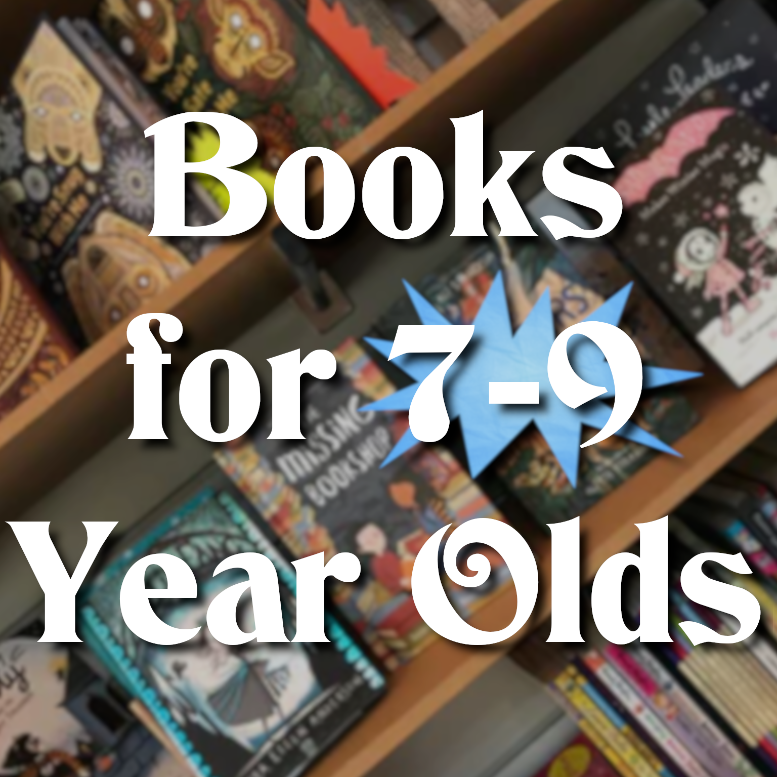 Books for 7-9year olds