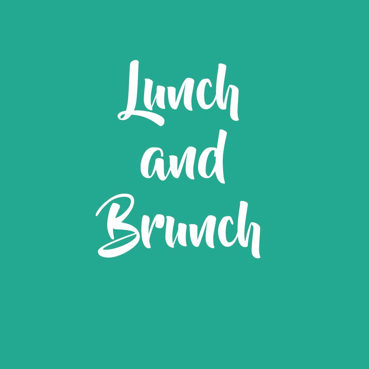 Lunch and Brunch