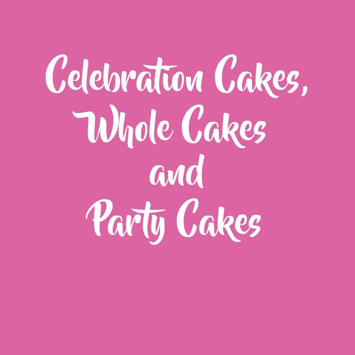 Whole cakes, celebration and party cakes