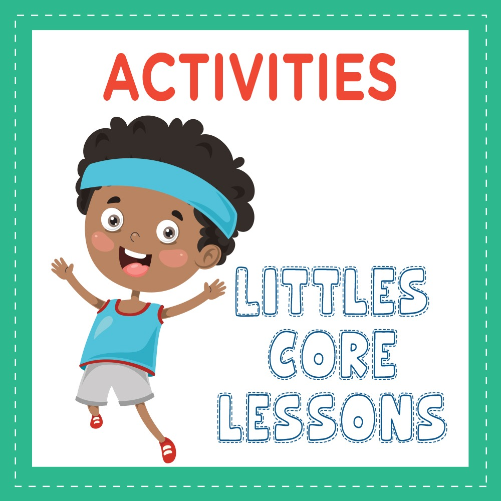 Littles Core Lessons