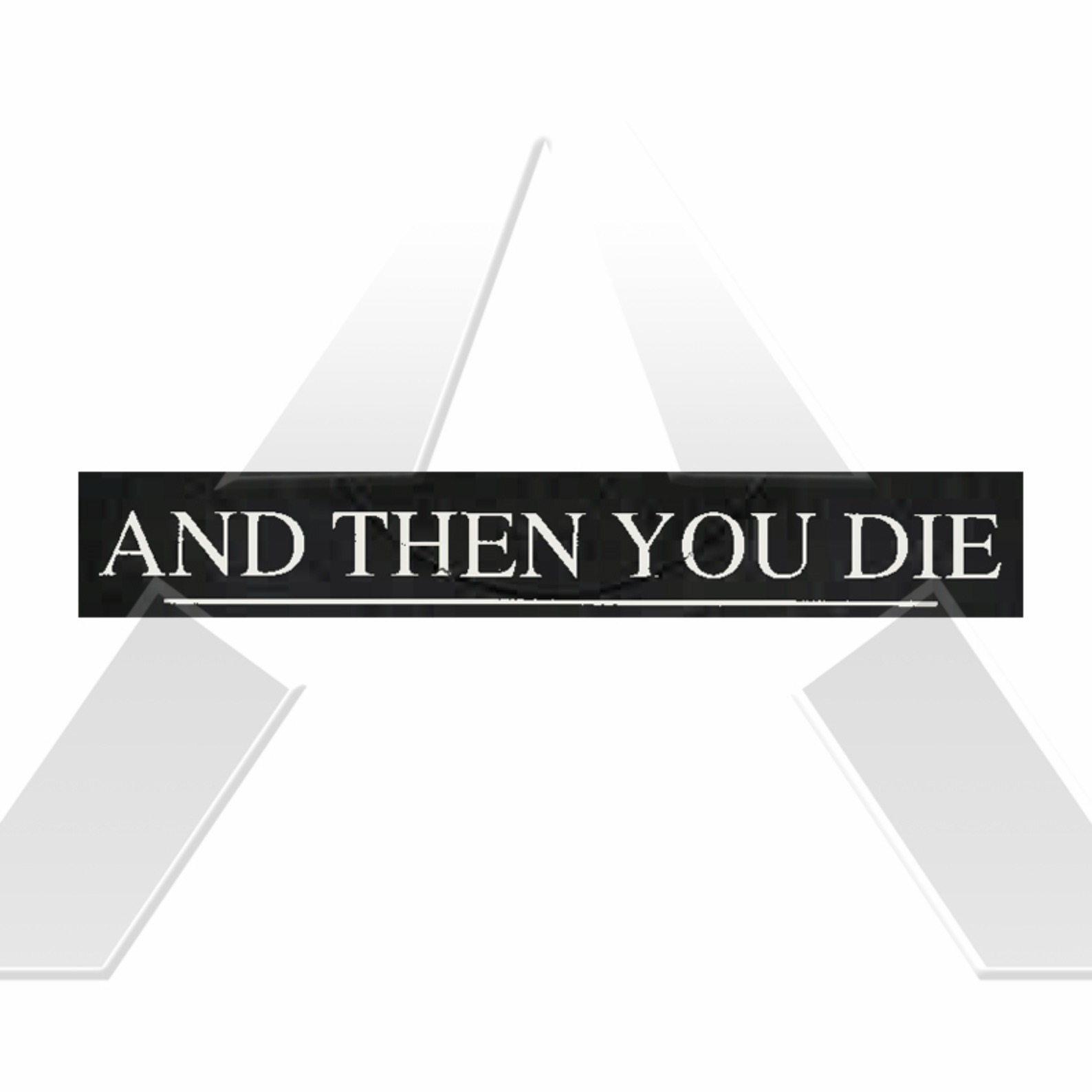 And Then You Die