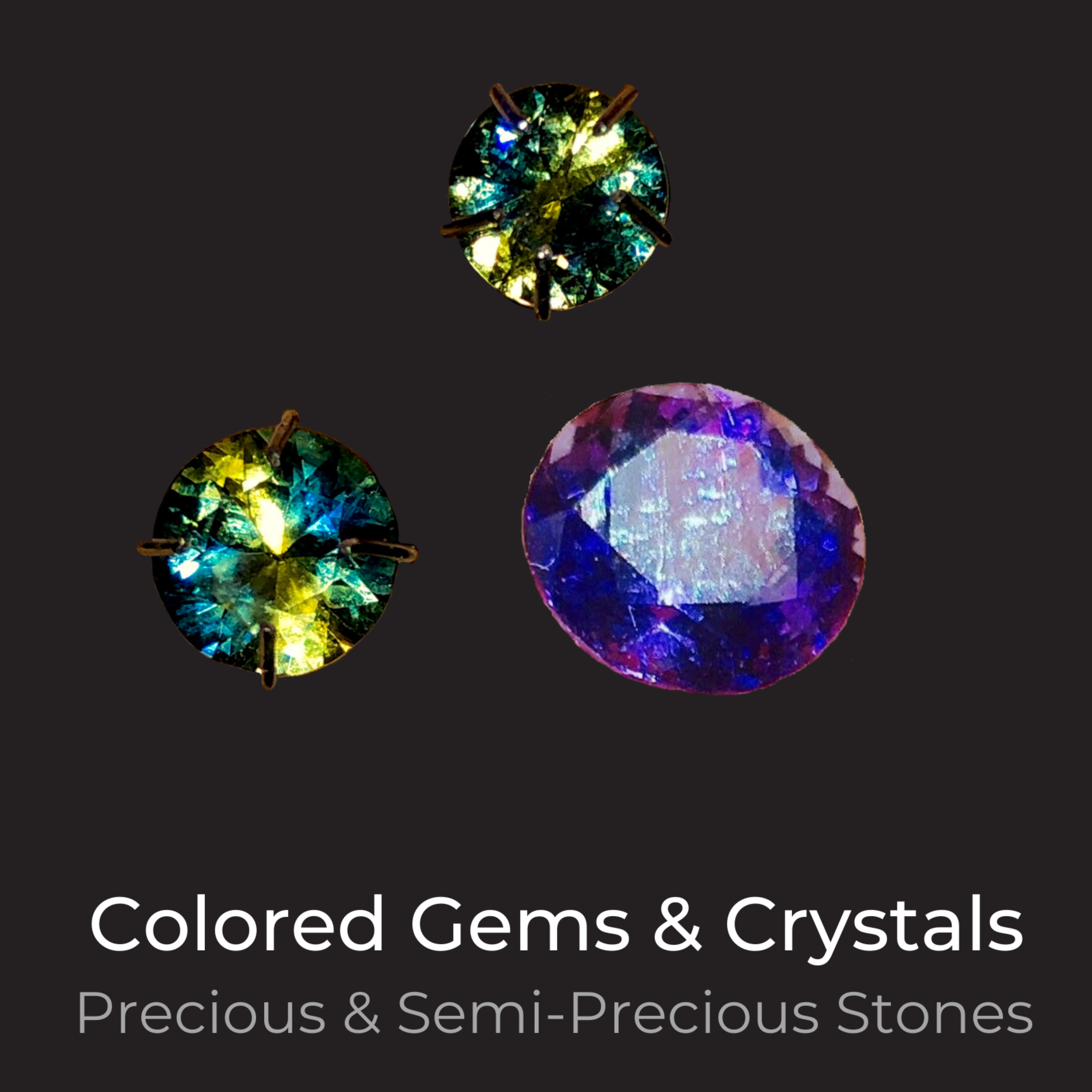 • Colored Gems & Crystals
