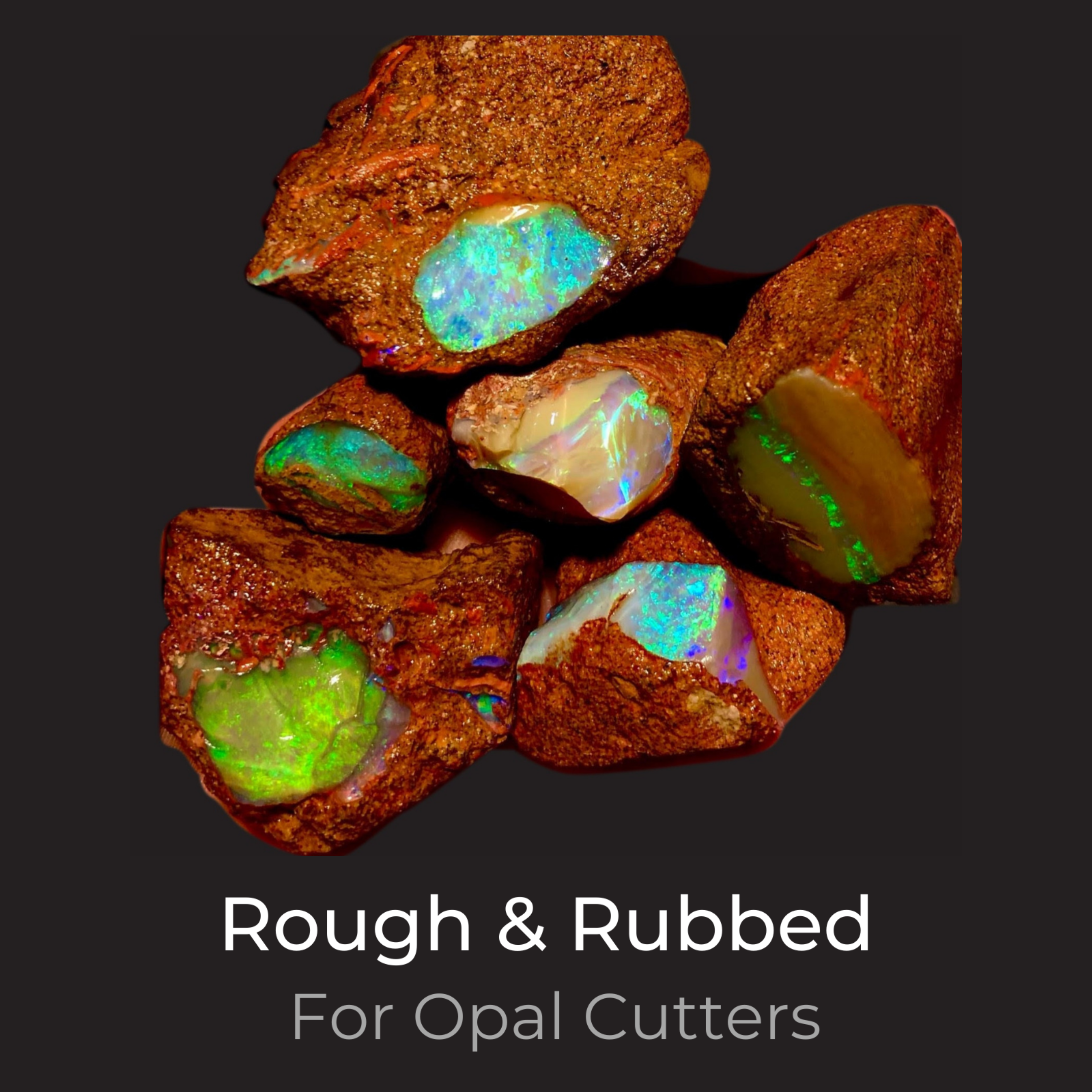 • Rough & Rubbed Opals