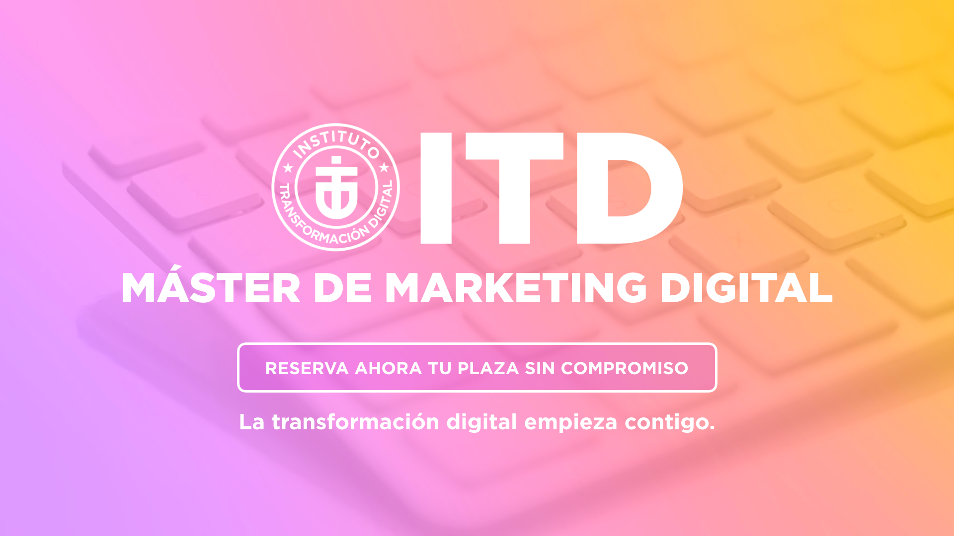 Matrícula Máster Online de Marketing Digital y Social Media Marketing