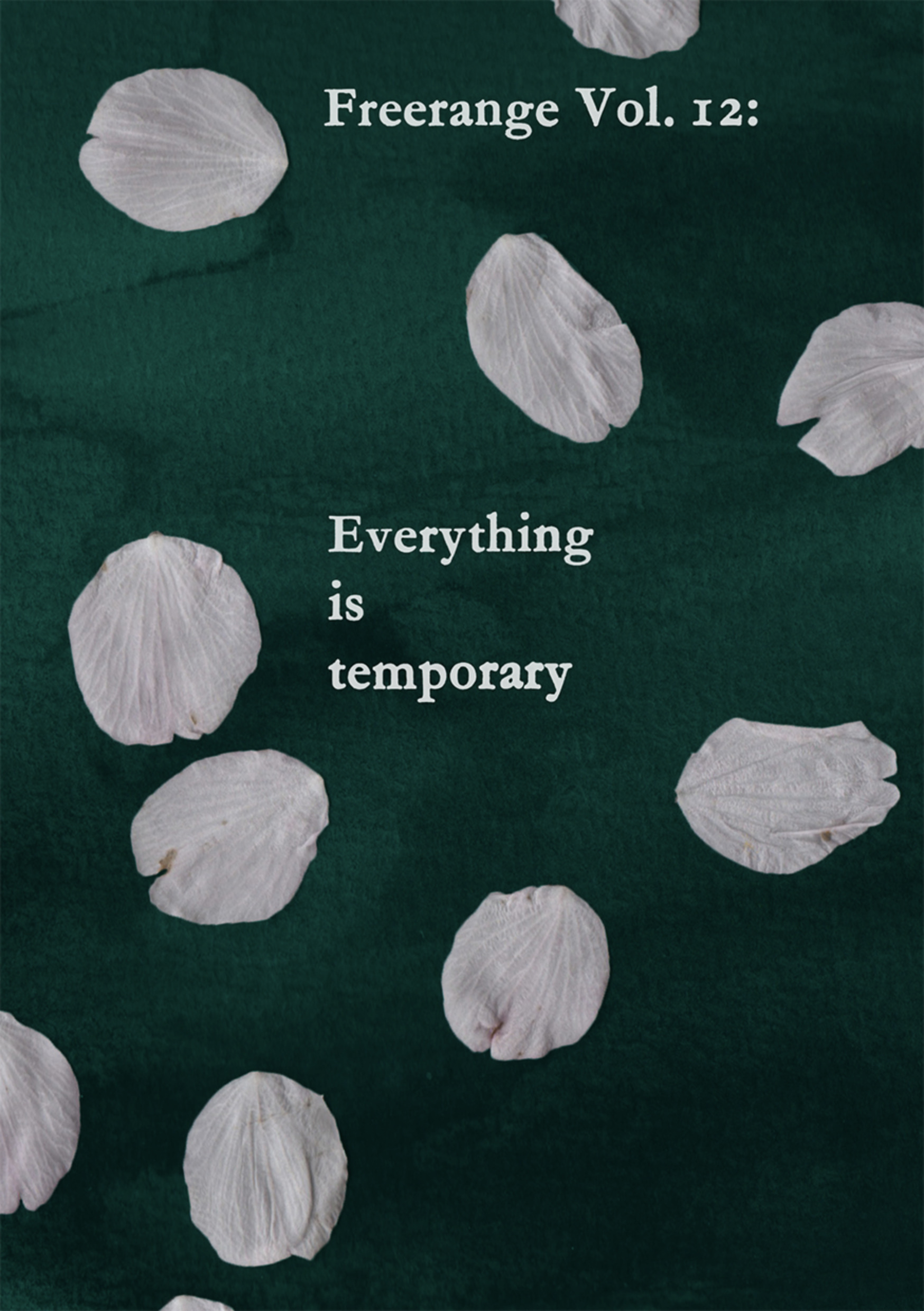 Freerange Vol.12: Everything is temporary