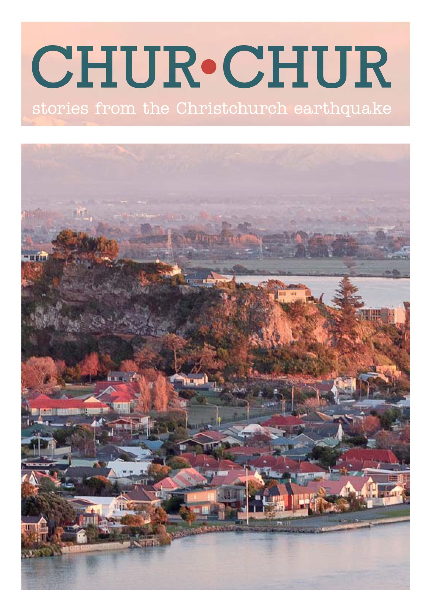 Chur Chur: Stories from the Christchurch earthquake