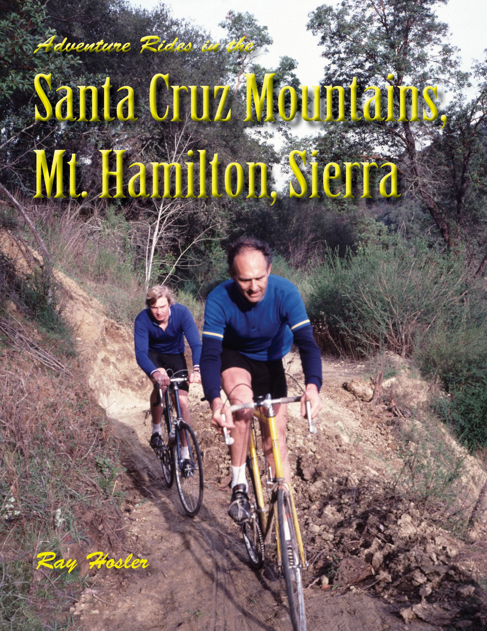 Adventure Rides in the Santa Cruz Mountains, Mt. Hamilton, Sierra