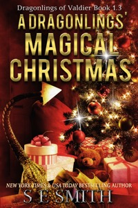 A Dragonling's Magical Christmas: Dragonlings of Valdier Book 1.3 (ebook: Kindle and epub)