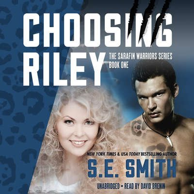 Choosing Riley: Sarafin Warriors Book 1 (Audiobook CD)