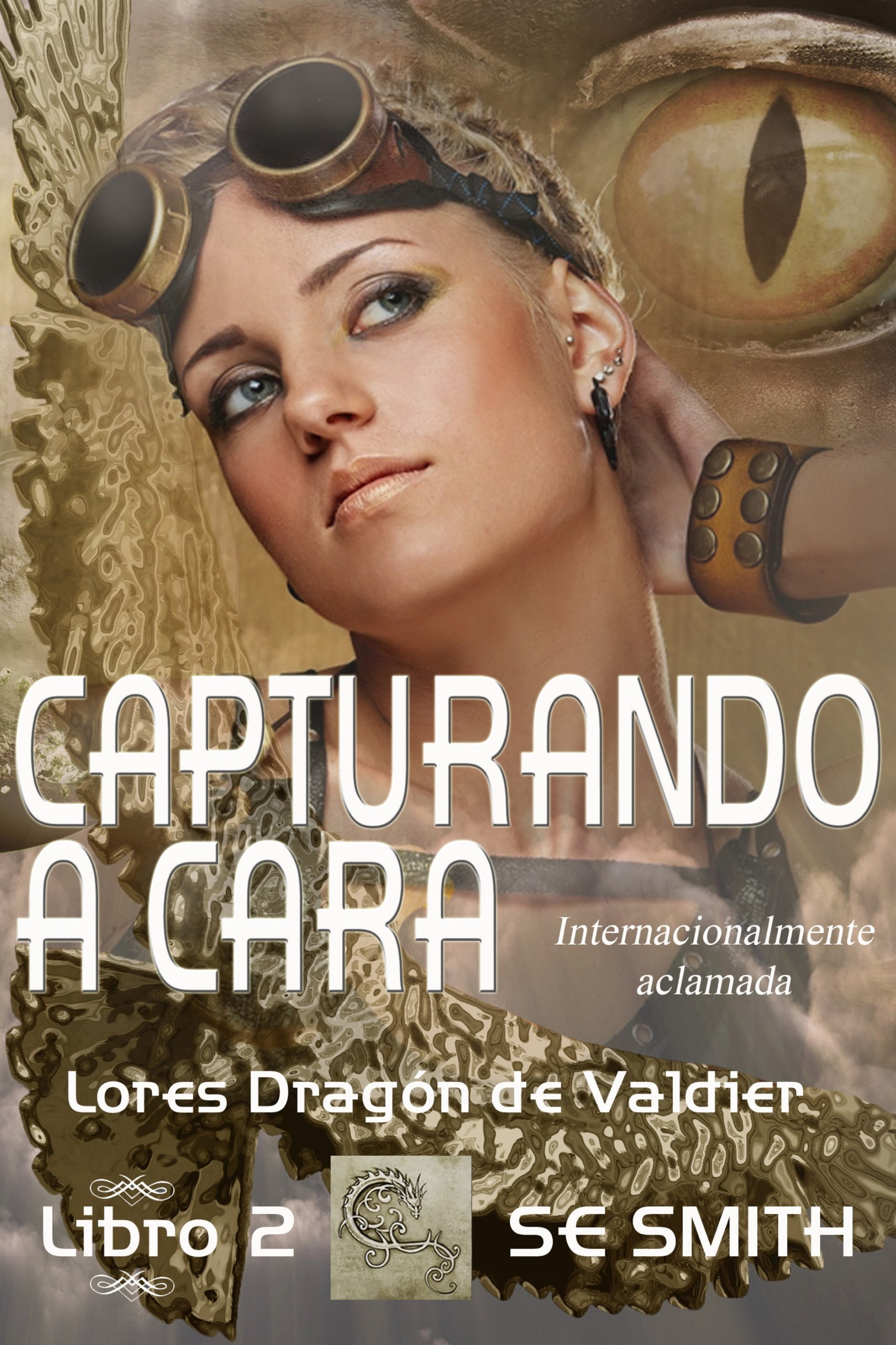CAPTURANDO A CARA: LORES DRAGÓN DE VALDIER, LIBRO 2 (ebook: Kindle y epub)