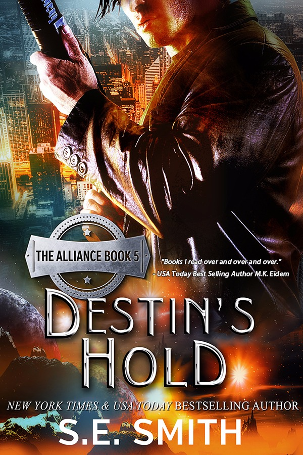 Destin's Hold: The Alliance Book 5 (ebook: Kindle and epub)