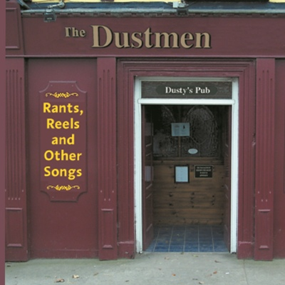 The Dustmen - Rants, Reels and Other Songs