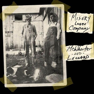 McWhorter & Leonard - Misery Loves Company
