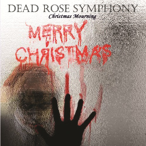 Dead Rose Symphony - Christmas Mourning