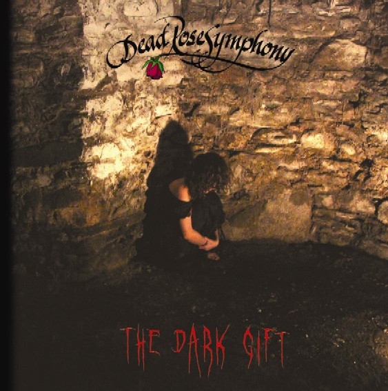 Dead Rose Symphony - The Dark Gift