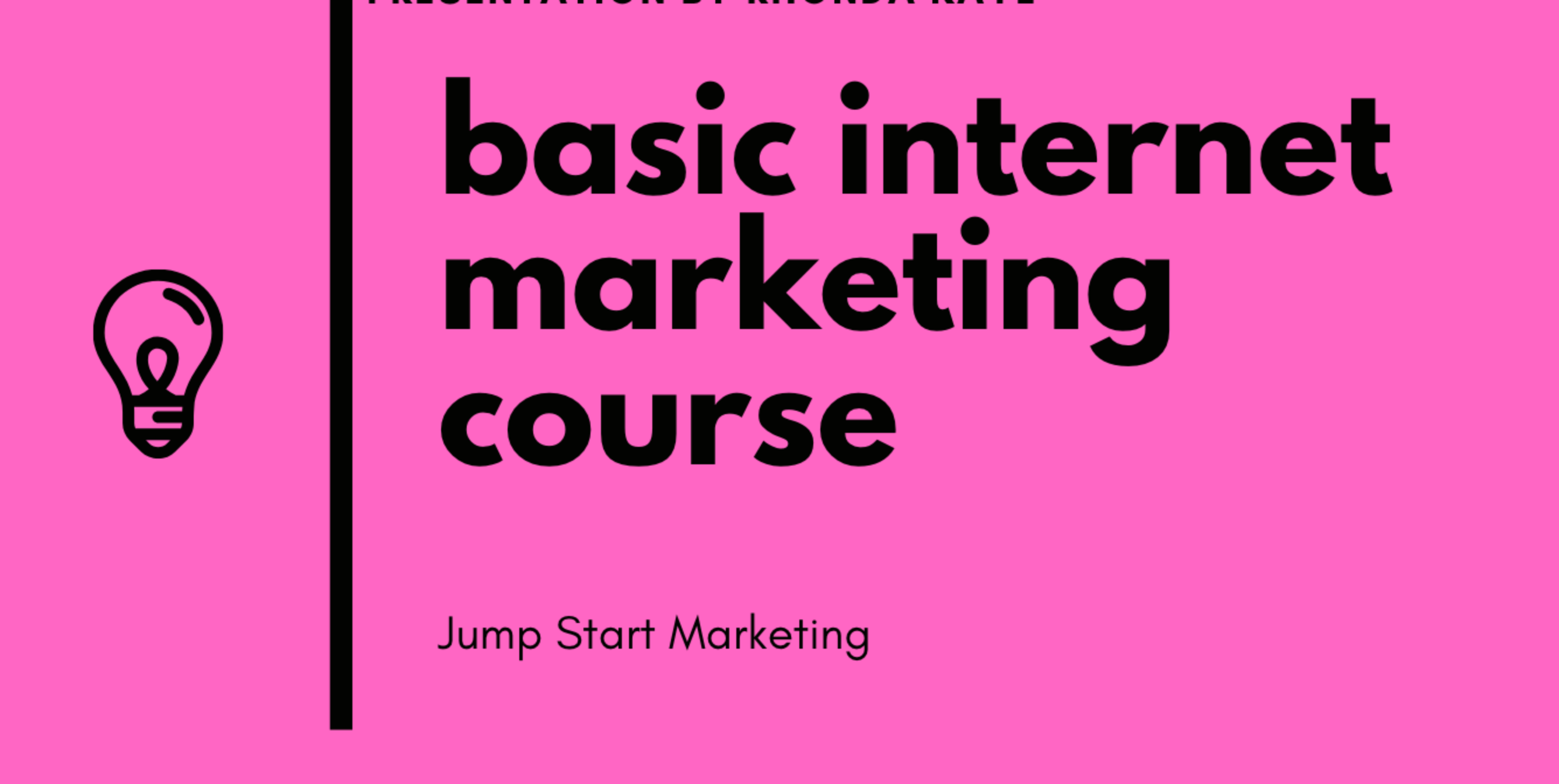 Basic Internet Marketing Course | Local Clients Only**