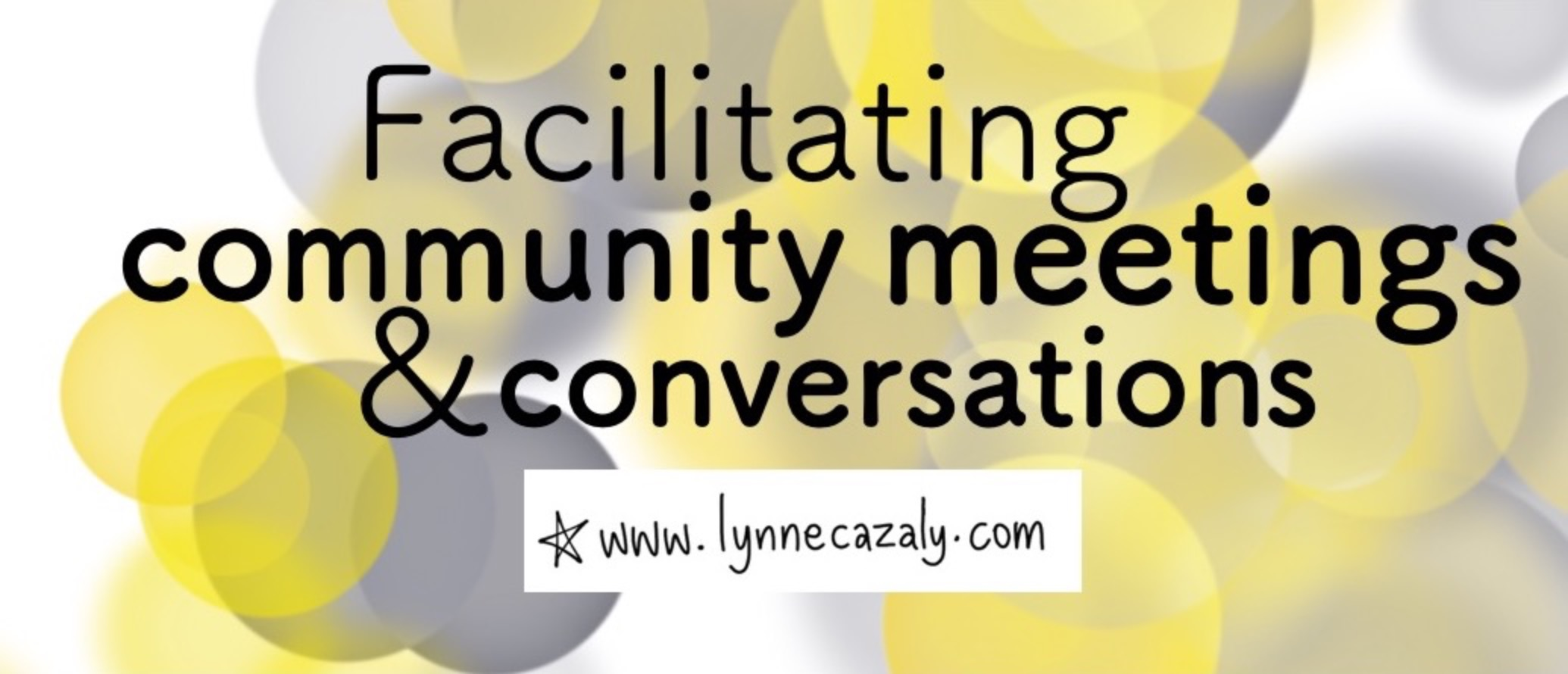 Facilitating Community Meetings & Conversations - ONLINE PROGRAM