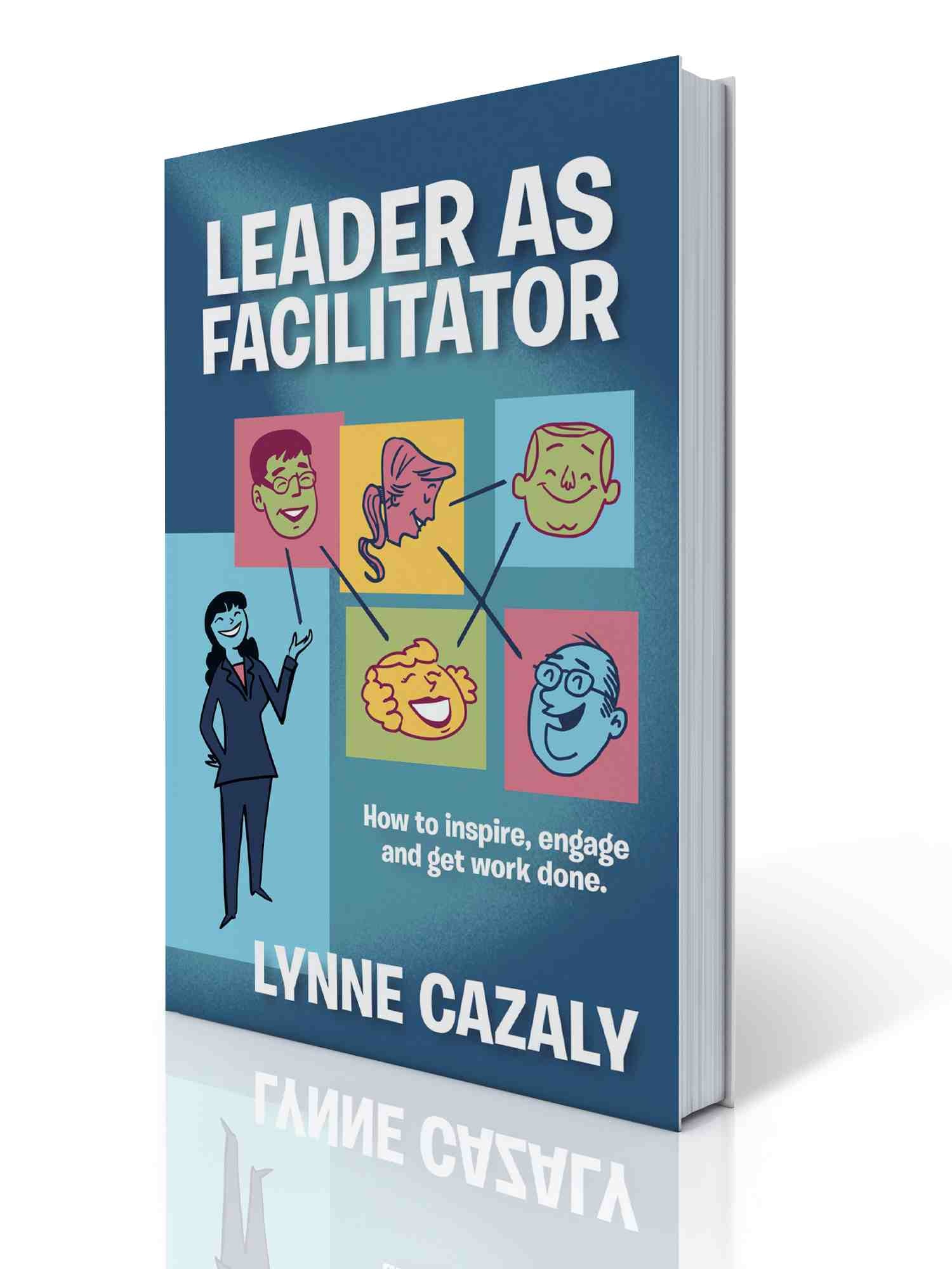 BOOK: Leader as Facilitator: How to inspire, engage and get work done
