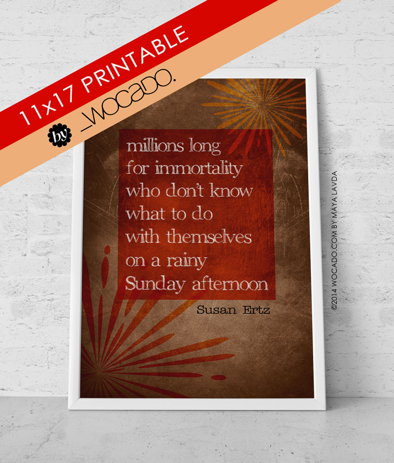 Millions Long for Immortality - 11x17 Printable Poster
