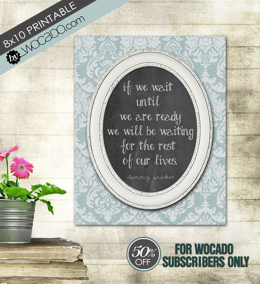 If we wait until we are ready - 8x10 PRINTABLE