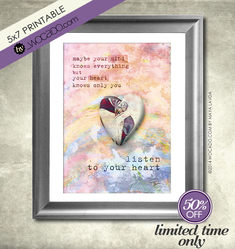 Listen to your heart - 5x7 PRINTABLE by WOCADO