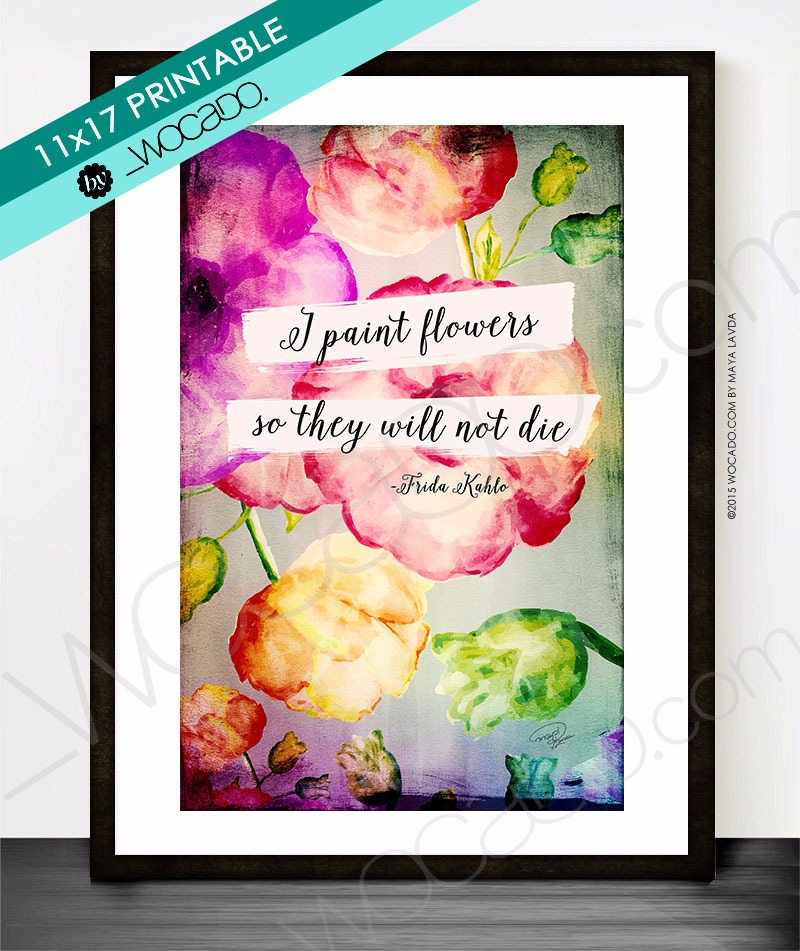 I Paint Flowers - Frida Kahlo 11x17 Printable
