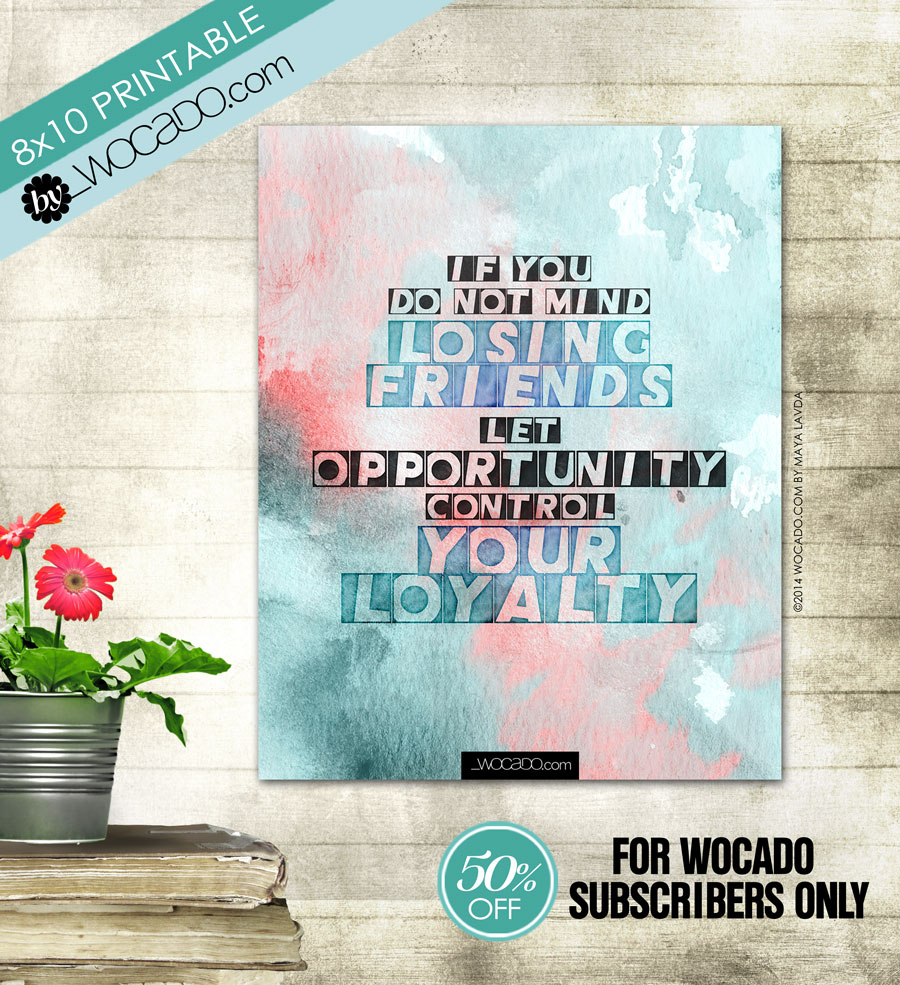 If you don't mind losing friends ~ 8x10 Printable