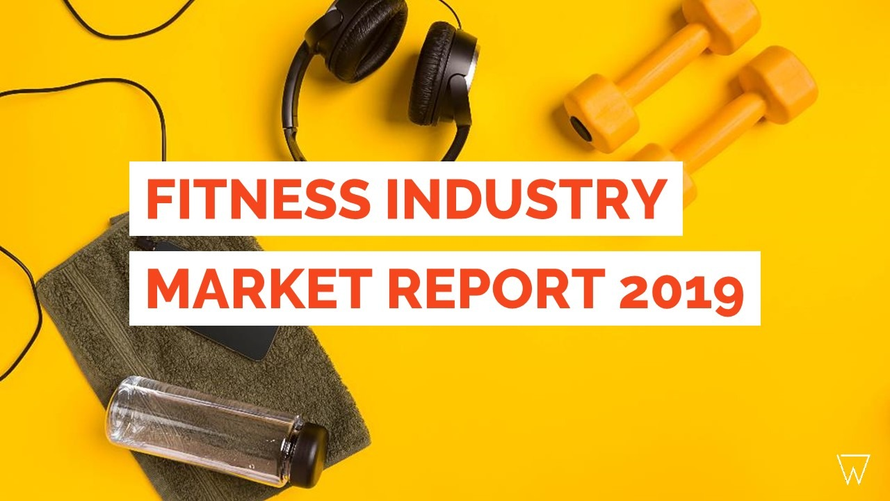2019 Fitness Industry Market Report