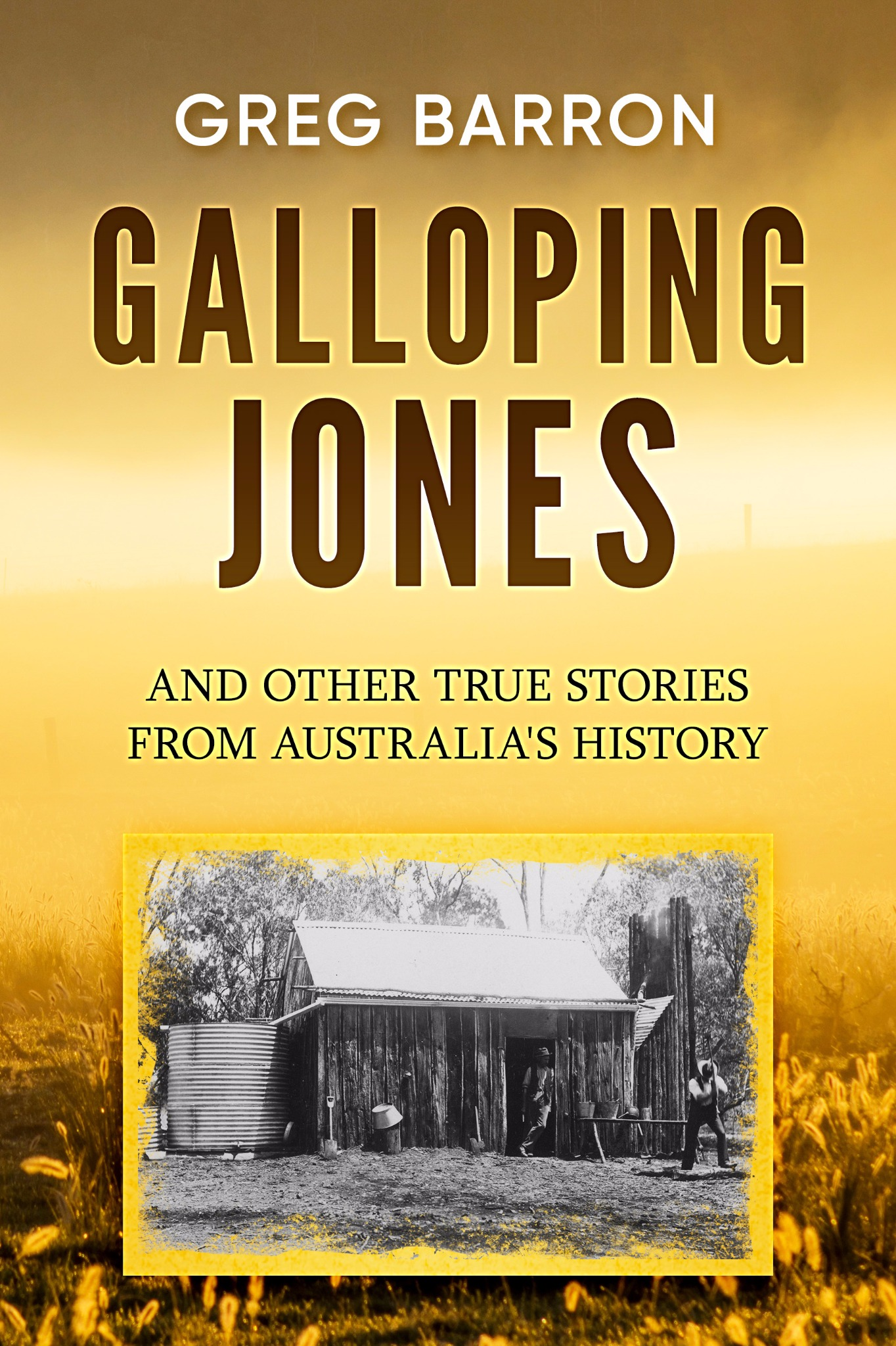 Galloping Jones (and other true stories from Australia's history) PAPERBACK