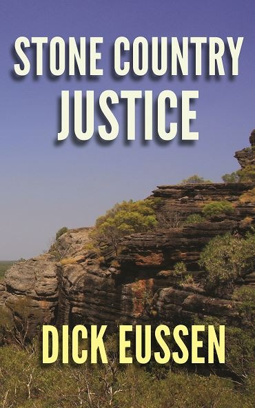 Stone Country Justice by Dick Eussen