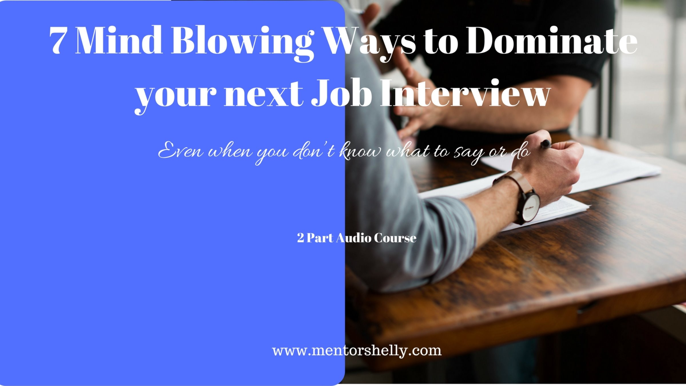 7 Mindblowing Ways to DOMINATE your Job Interview (Audio Course)