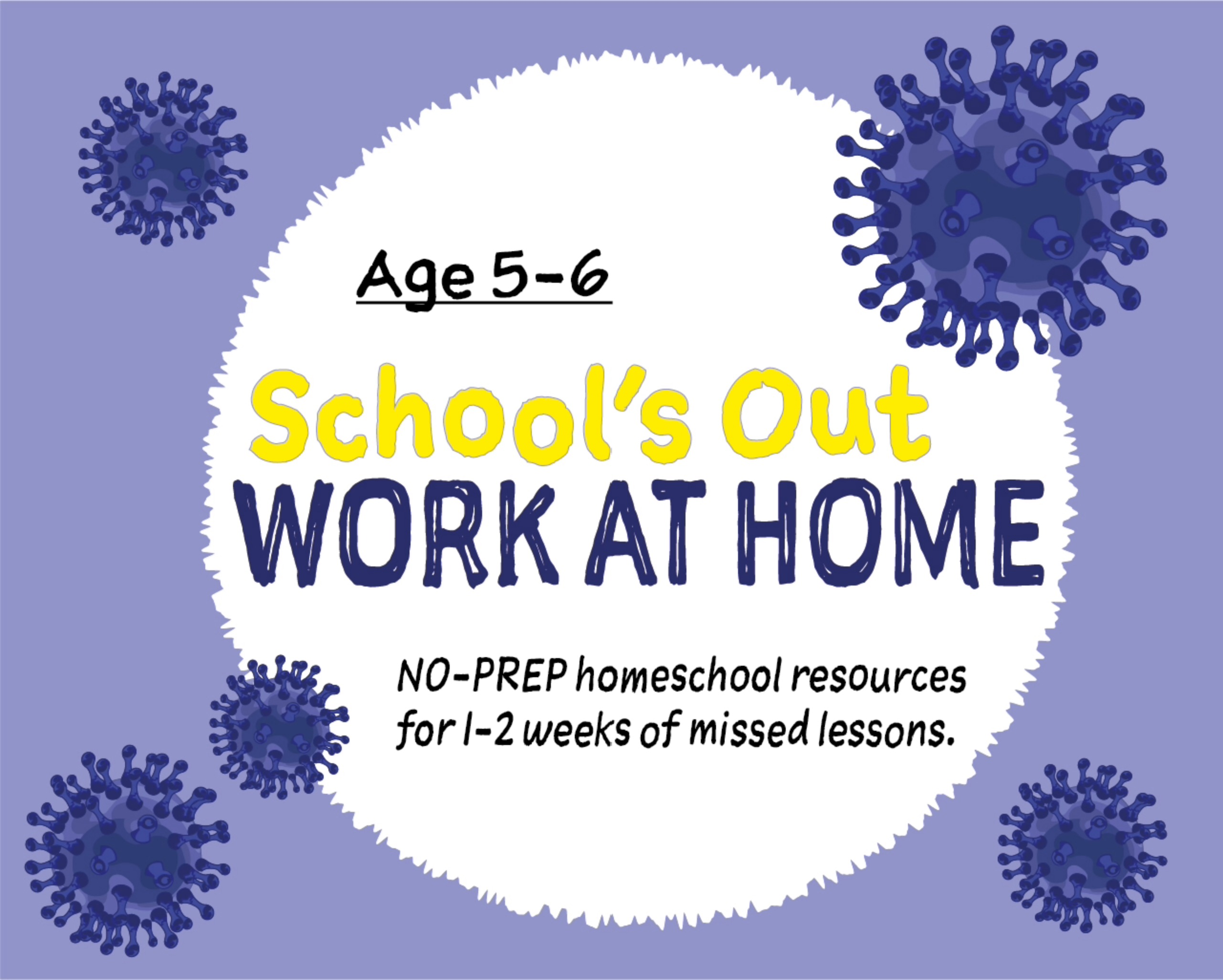 Schools Out For Coronavirus! Prepare For Schooling At Home (age 5-6 years) (year 1) (Kindergarten)