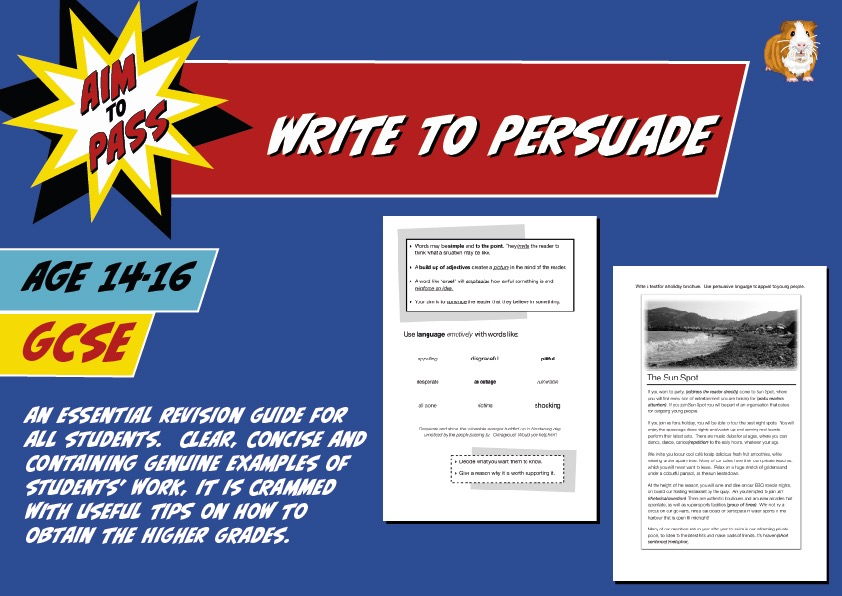 Write To Persuade (Improve Your Grades At GCSE) (14-16 years)