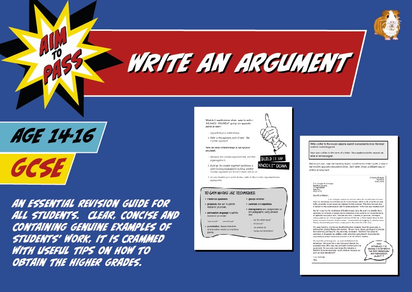 Write An Argument (Improve Your Grades At GCSE) (14-16 years)
