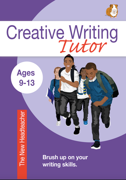 The New Headteacher: Brush Up On Your Writing Skills (Creative Writing Tutor) (ages 9-13 years)