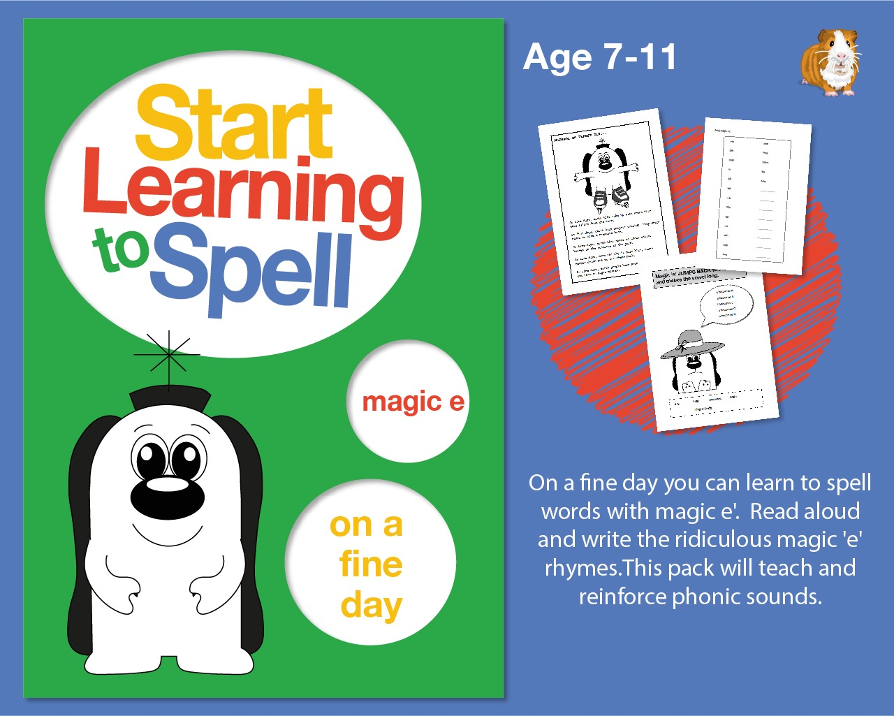 'On A Fine Day You Can Learn To Spell Words With Magic e': Learn To Spell With Phonics (7-11)
