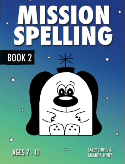 Mission Spelling Book 2: A Crash Course To Succeed In Spelling With Phonics (7-11) Print Version