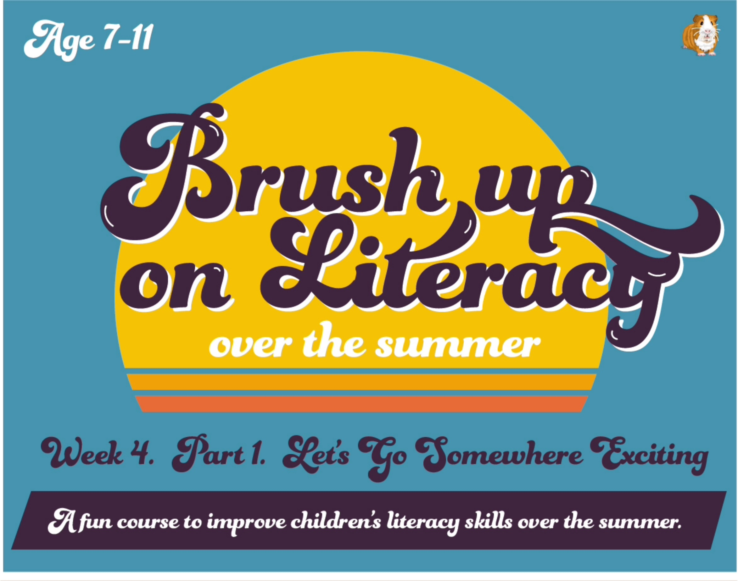 Brush Up On Your Literacy Over The Summer: PACK 4 (age 7-11 years)