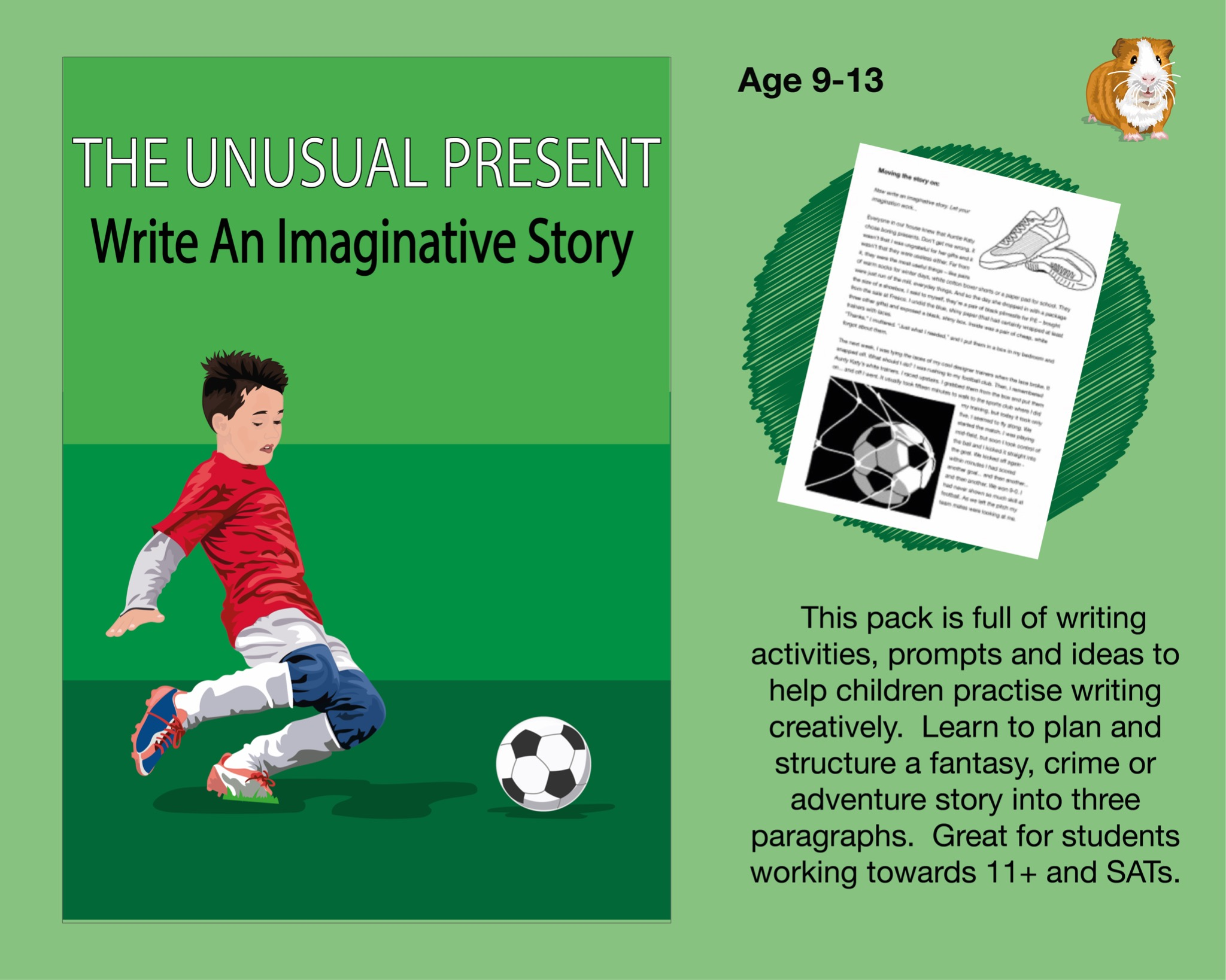 The Unusual Present: Write A Story (And More) (SATS And 11+ Essential Writing Practice) 9-13 years