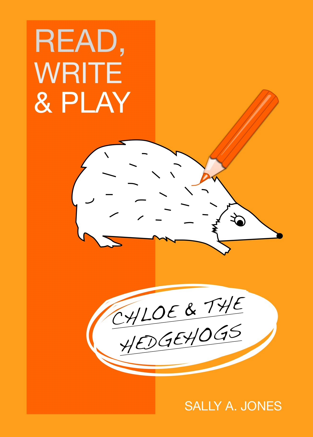'Chloe And The Hedgehogs' (Read, Write And Play) 3-7 years
