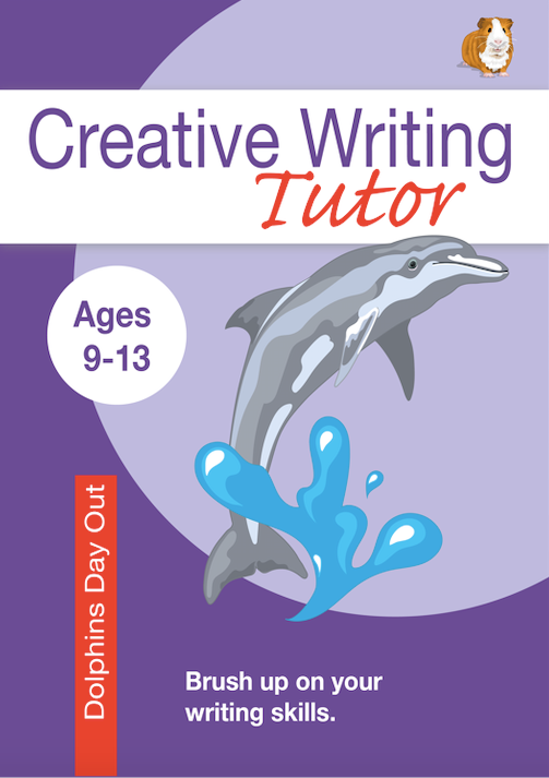 Dolphin Day Out: Brush Up On Your Writing Skills (Creative Writing Tutor) (ages 9-13 years)