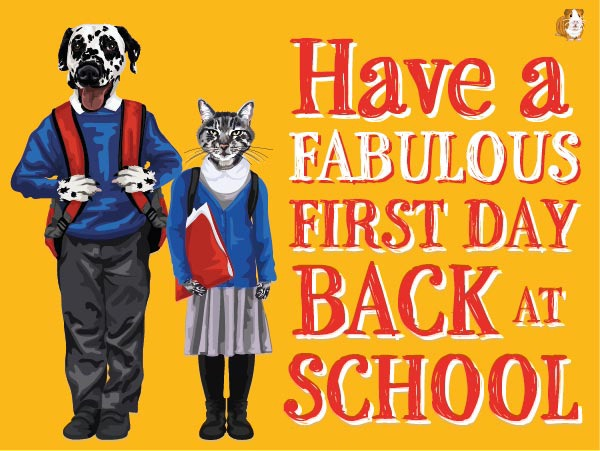 Have A Fabulous First Day Back At School E-Card