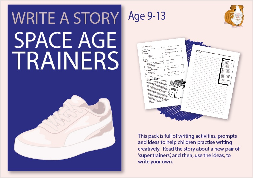 The Space Age Trainers: Write A Story (SATS And 11+ Essential Writing Practice) (9-13 years)