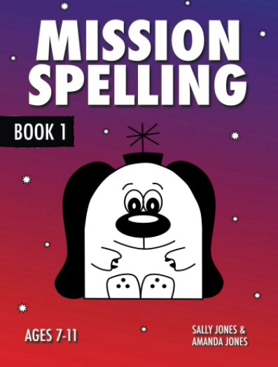 Mission Spelling Book 1: A Crash Course To Succeed In Spelling With Phonics (7-11) Digital Download