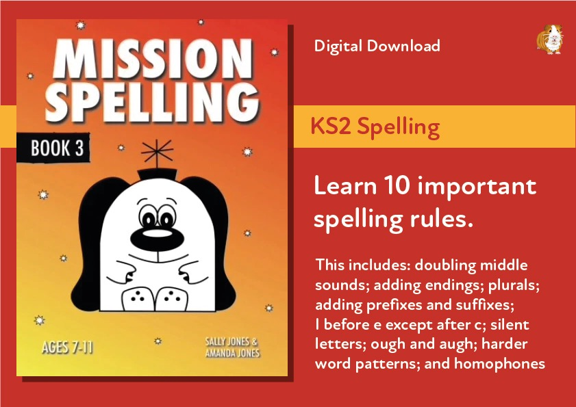 Mission Spelling Book 3: A Crash Course In Spelling With Phonics ( 7-11 years) Digital Download