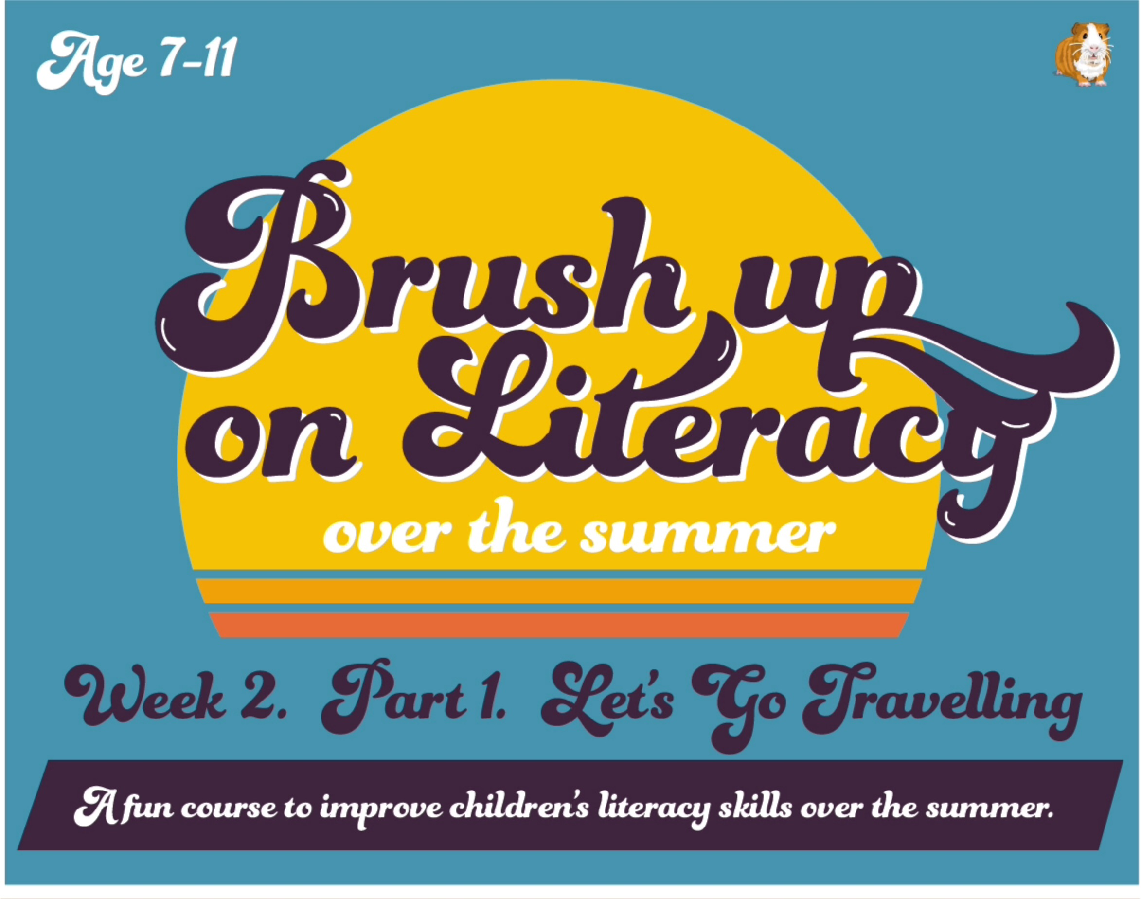 Brush Up On Your Literacy Over The Summer: PACK 2 (age 7-11 years)