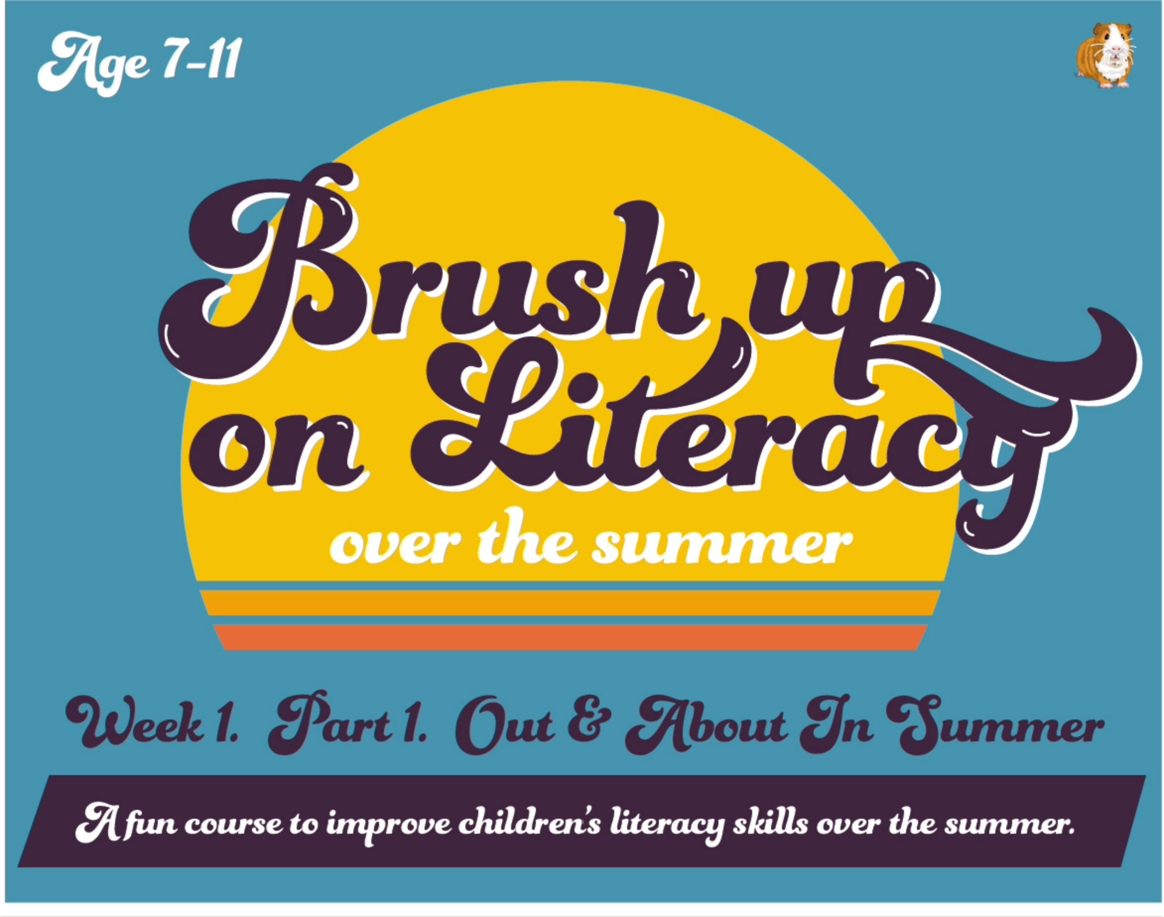 Brush Up On Your Literacy Over The Summer: PACK 1 (age 7-11 years)